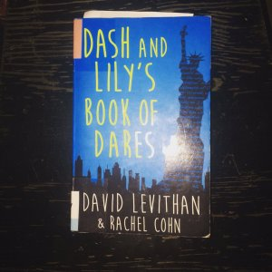 David Levithan and Rachel Cohn - Dash and Lily's Book of Dares